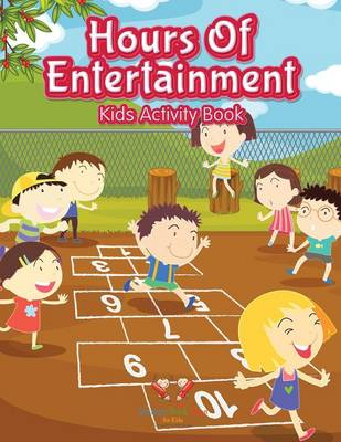 Hours of Entertainment Kids Activity Book (Paperback)