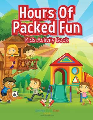 Hours of Packed Fun Kids Activity Book (Paperback)