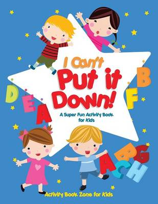 I Can't Put It Down! a Super Fun Activity Book for Kids (Paperback)