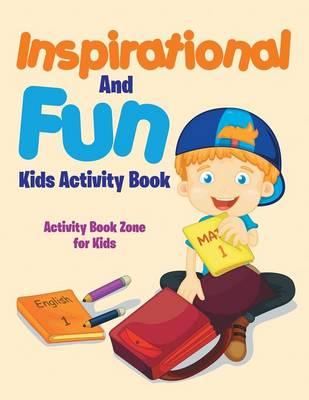 Inspirational and Fun Kids Activity Book (Paperback)