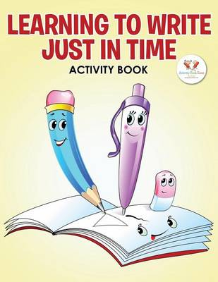 Learning to Write Just in Time Activity Book (Paperback)