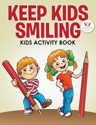Keep Kids Smiling Kids Activity Book (Paperback)