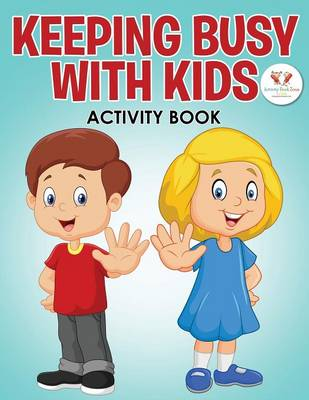Keeping Busy with Kids Activity Book (Paperback)