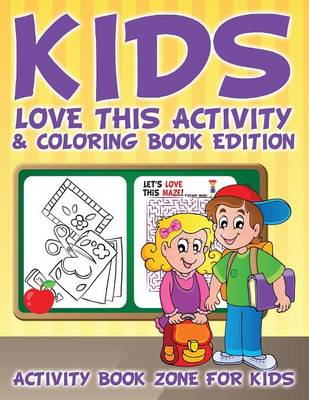 Kids Love This Activity & Coloring Book Edition (Paperback)