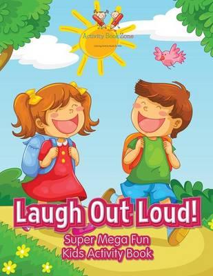 Laugh Out Loud! Super Mega Fun Kids Activity Book (Paperback)