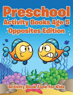 Preschool Activity Books Age 5 Opposites Edition (Paperback)