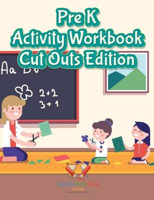 Pre K Activity Workbook Cut Outs Edition (Paperback)