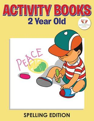 Activity Books 2 Year Old Spelling Edition (Paperback)