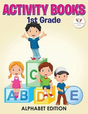 Activity Books 1st Grade Alphabet Edition (Paperback)
