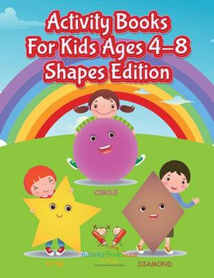 Activity Books for Kids Ages 4-8 Shapes Edition (Paperback)