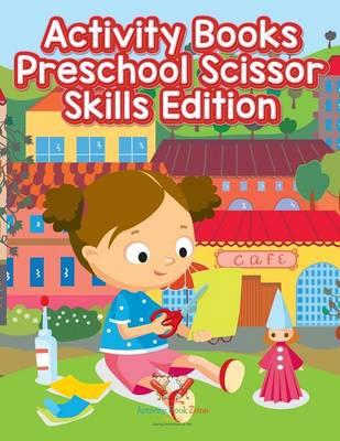Activity Books Preschool Scissor Skills Edition (Paperback)