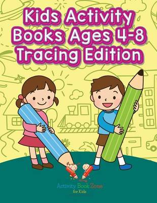 Kids Activity Books Ages 4-8 Tracing Edition (Paperback)