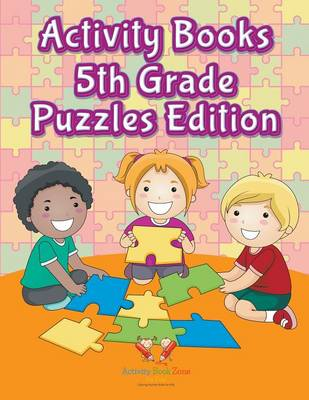Activity Books 5th Grade Puzzles Edition (Paperback)