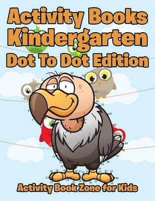 Activity Books Kindergarten Dot to Dot Edition (Paperback)