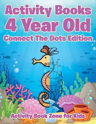 Activity Books 4 Year Old Connect the Dots Edition (Paperback)