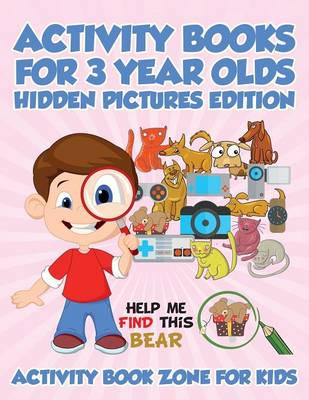 Activity Books for 3 Year Olds Hidden Pictures Edition (Paperback)
