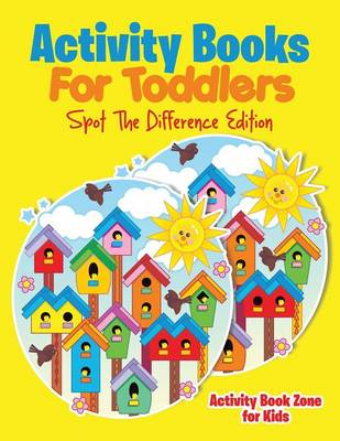 Activity Books for Toddlers Spot the Difference Edition (Paperback)