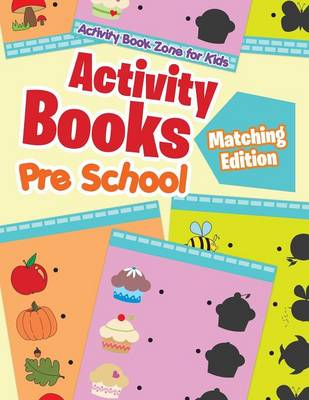 Activity Books Pre School Matching Edition (Paperback)