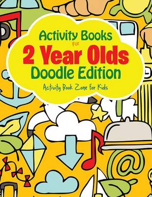 Activity Books for 2 Year Olds Doodle Edition (Paperback)
