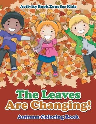 The Leaves Are Changing! Autumn Coloring Book (Paperback)