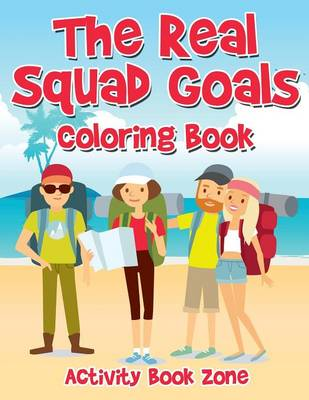 The Real Squad Goals Coloring Book (Paperback)