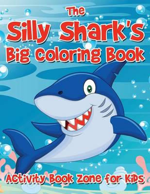 The Silly Shark's Big Coloring Book (Paperback)