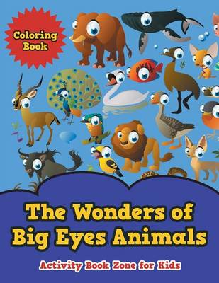 The Wonders of Big Eyes Animals Coloring Book (Paperback)