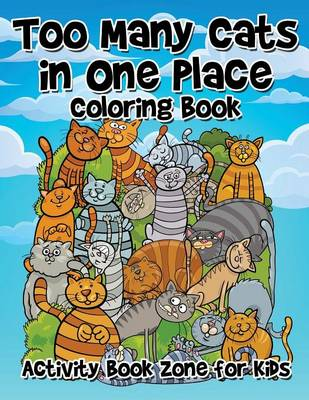 Too Many Cats in One Place Coloring Book (Paperback)