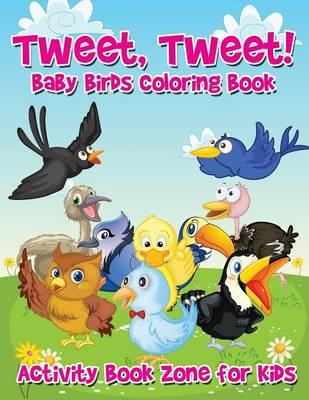 Tweet, Tweet! Baby Birds Coloring Book (Paperback)