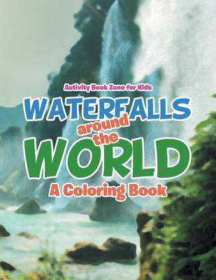 Waterfalls Around the World: A Coloring Book (Paperback)