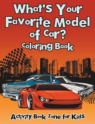 What's Your Favorite Model of Car? Coloring Book (Paperback)