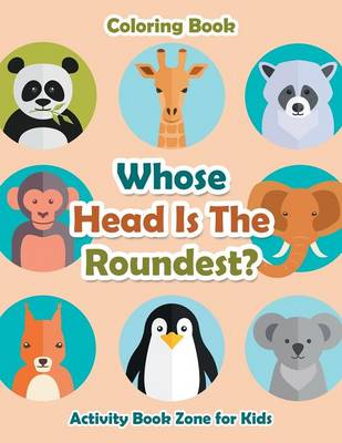 Whose Head Is the Roundest? Coloring Book (Paperback)