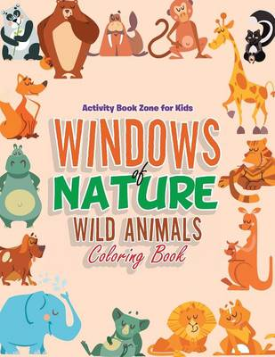 Windows of Nature: Wild Animals Coloring Book (Paperback)
