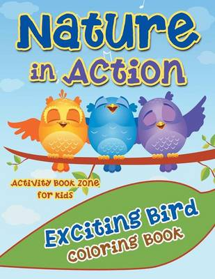Nature in Action: Exciting Bird Coloring Book (Paperback)