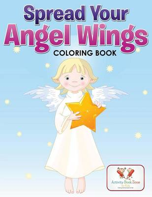 Spread Your Angel Wings Coloring Book (Paperback)