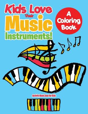 Kids Love Their Music Instruments! a Coloring Book (Paperback)