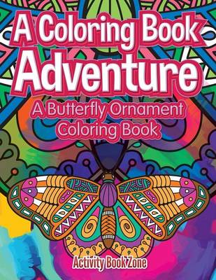 A Coloring Book Adventure: A Butterfly Ornament Coloring Book (Paperback)