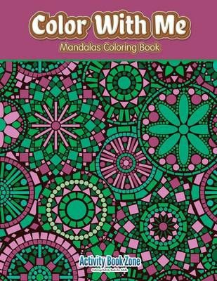 Color with Me: Mandalas Coloring Book (Paperback)
