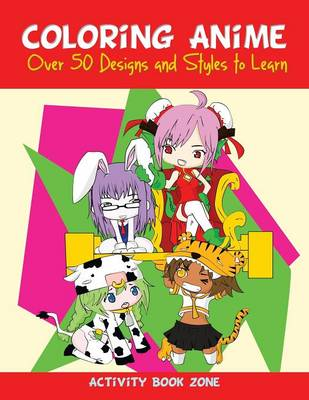 Coloring Anime: Over 50 Designs and Styles to Learn (Paperback)