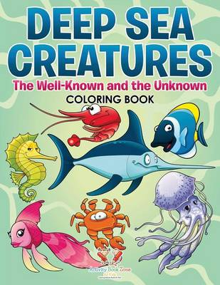 Deep Sea Creatures: The Well-Known and the Unknown Coloring Book (Paperback)