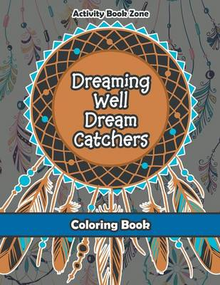 Dreaming Well Dream Catchers Coloring Book (Paperback)