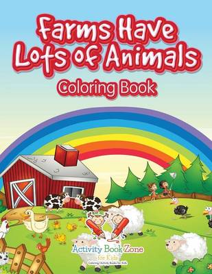 Farms Have Lots of Animals Coloring Book (Paperback)