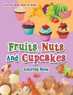 Fruits, Nuts and Cupcakes Coloring Book (Paperback)