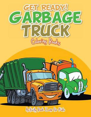 Get Ready! Garbage Truck Coloring Books (Paperback)