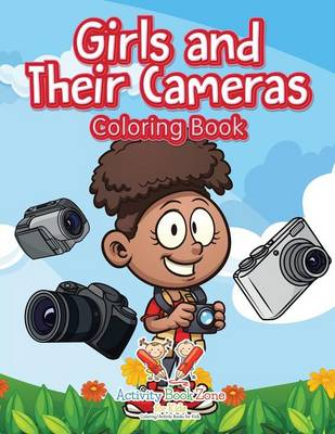 Girls and Their Cameras Coloring Book (Paperback)