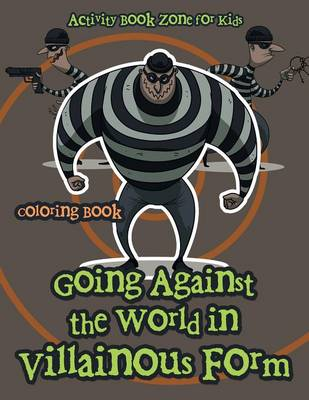 Going Against the World in Villainous Form Coloring Book (Paperback)