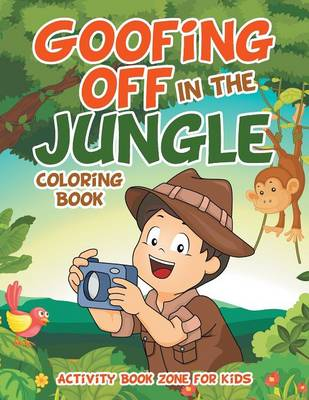 Goofing Off in the Jungle Coloring Book (Paperback)