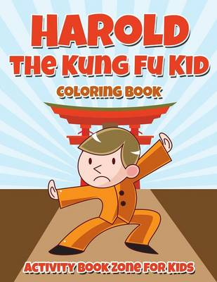 Harold the Kung Fu Kid Coloring Book (Paperback)