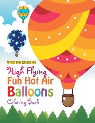 High Flying Fun Hot Air Balloons Coloring Book (Paperback)