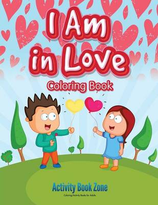 I Am in Love Coloring Book (Paperback)